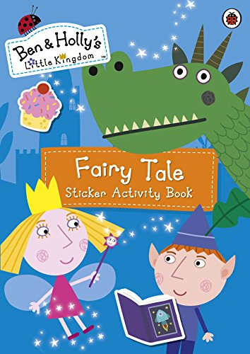 Ben and Holly's Little Kingdom: Fairy Tale Sticker Activity Book (Ben & Hollys Little Kingdom) por Ladybird