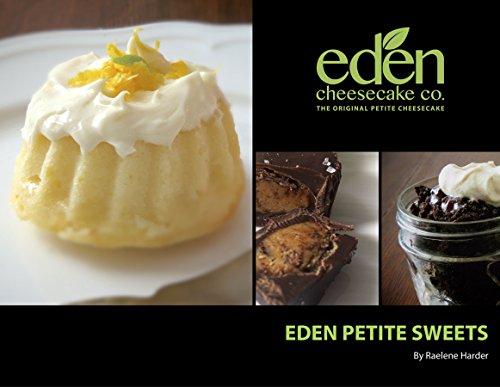 Eden Petite Sweets Cookbook: Eden Cheesecake Co. (English Edition) - Eden Dessert