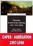 L'Europe, la mer et les colonies : XVIIe - XVIIIe siècle