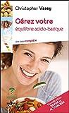 Telecharger Livres Gerez votre equilibre acido basique nouvelle edition (PDF,EPUB,MOBI) gratuits en Francaise