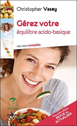 Gérez votre équilibre acido-basique (nouvelle édition)