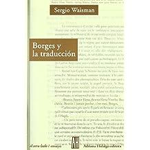 Borges y la Traduccion: La Irreverencia de la Periferia (Otro Lado/Ensayo)