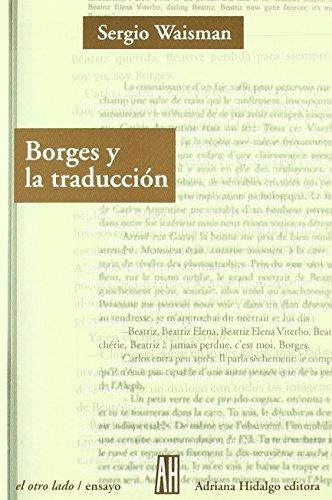 Borges Y La Traducciメn (El Otro Lado/Ensayo/The Other Side/Essay) por Sergio Waisman