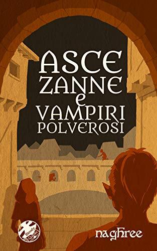 Asce, zanne, e vampiri polverosi (Bloody Quests Vol. 1)