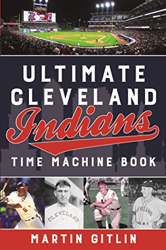 Ultimate Cleveland Indians Time Machine Book (English Edition)