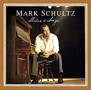 Mark Schultz - Stories and Songs