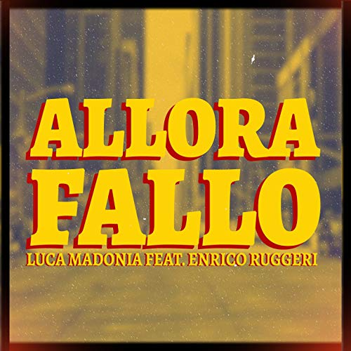 Allora fallo (feat. Enrico Ruggeri)