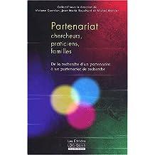 Partenariat chercheurs, praticiens, familles. De la recherche d'un partenariat à un partenariat de recherche