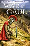 The Legionary Chronicles (Part 1): War in Gaul