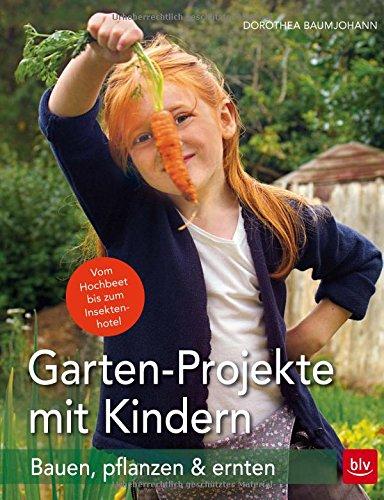 Preisvergleich Produktbild Garten-Projekte mit Kindern: Bauen, pflanzen & ernten
