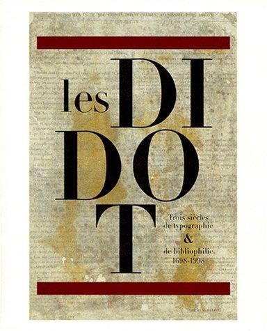 LES DIDOT. : Trois siècles de typographie et de bibliophilie 1698-1998