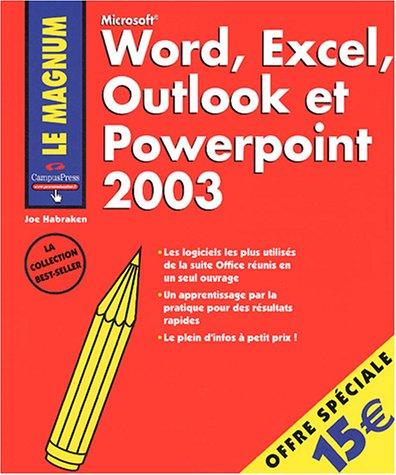 Word Excel Outlook et Powerpoint 2003 par Joe Habraken