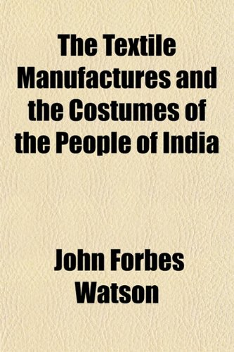 Kostüm John Watson - The Textile Manufactures and the Costumes of the People of India