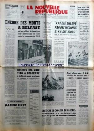 NOUVELLE REPUBLIQUE (LA) [No 8180] du 12/08/1971 - ENCORE DES MORTS A BELFAST -DOLLAR PAR DUFAU -M. LINDSAY CHANGE DE CAMP POLITIQUE -BREJNEV IRA VOIR TITO A BELGRADE -PACIFIC FIRST PAR VAN HUAN -2 CAS DE CHOLERA EN ALGERIE -LES SPORTS / ATHLETISME A HELSINKI par Collectif