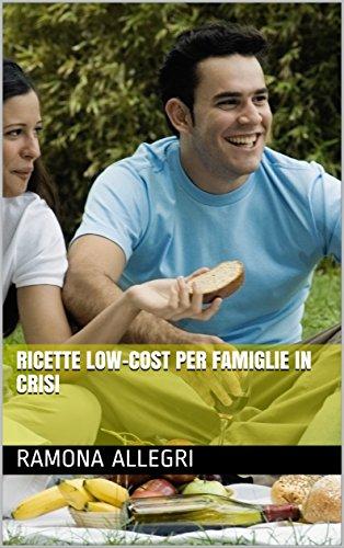 Ricette low-cost per famiglie in crisi (Italian Edition) eBook ...