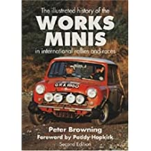 The Illustrated History of the Works Minis: In International Rallies and Races