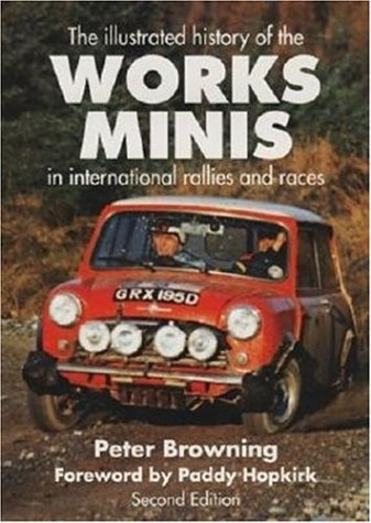 The Illustrated History of the Works Minis: In International Rallies and Races por Peter Browning