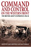 Command and Control on the Western Front: The British Army's Experience 1914-18