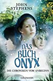 Das Buch Onyx  -  -: Die Chroniken vom Anbeginn 3 (Die Chroniken vom Anbeginn-Reihe, Band 3)