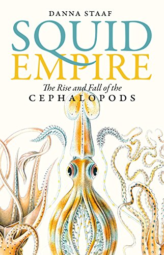 Squid Empire: The Rise and Fall of the Cephalopods (English Edition)