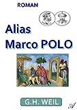Alias Marco Polo (French Edition)