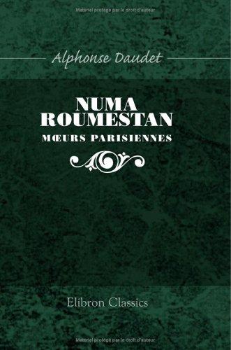 Numa Roumestan: Moeurs parisiennes