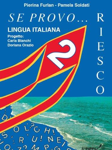 Se provo... Riesco. Quaderno operativo di lingua italiana. Per la Scuola elementare: 2