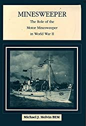 Minesweeper: The Role of the Motor Minesweeper in World War II