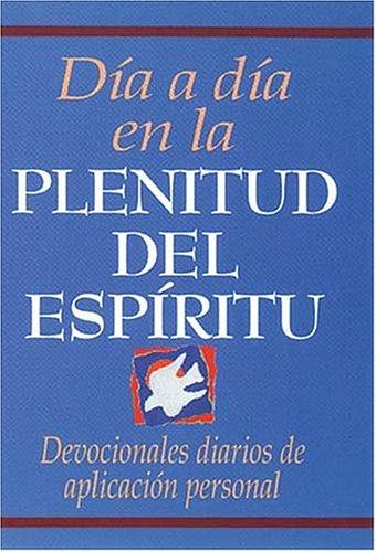 Dia a Dia En La Plenitud del Espiritu