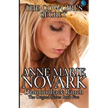 The Cowgirl's Secret (The Diamondback Ranch) by Anne Marie Novark (2013-10-15)