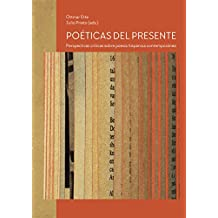Poéticas del presente: Perspectivas críticas sobre poesía hispánica contemporánea
