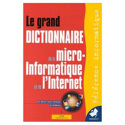 Le grand dictionnaire Marabout de la micro-informatique et de l'Internet