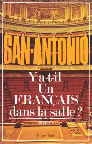 Y a-t-il un Français dans la salle?: [roman] par San-Antonio