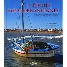 Les pêches méditerranéennes: Voyage dans les traditions
