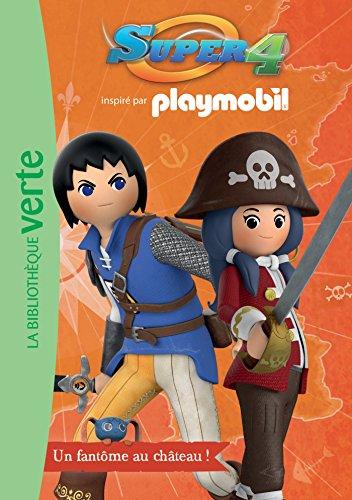 Playmobil Super 4 06 - Un fantôme au château !