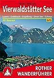 Vierwaldstätter See: Luzern - Entlebuch - Engelberg - Urner See - Schwyz. 50 Touren. Mit GPS-Tracks (Rother Wanderführer)