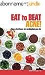 Eat to Beat Acne! (English Edition)