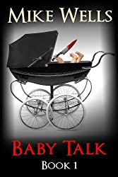 Baby Talk - Book 1: Every Parent's Horror Story