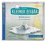 Kleiner Eisbär. Wohin fährst du, Lars? / Lars, komm bald wieder! (CD): Ungekürzte Lesung
