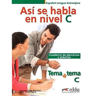 Tema A Tema: Así Se Habla En Nivel C. Con Espansione Online. Per Le Scuole Superiori