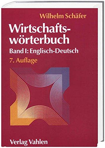 Wirtschaftswörterbuch  Bd. I: Englisch-Deutsch