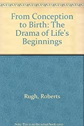 From Conception to Birth: The Drama of Life's Beginnings by Roberts Rugh (1971-06-01)