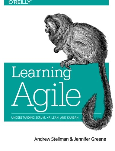 Learning Agile: Understanding Scrum, XP, Lean, and Kanban por Andrew Stellman
