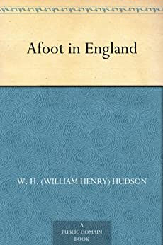 Afoot in England by [Hudson, W. H. (William Henry)]