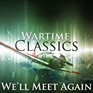 We'll Meet Again: Wartime Classics