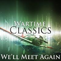 We'll Meet Again: Wartime Classics