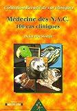 Médecine des NAC : 100 cas cliniques