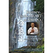 Journey to the Heart of Aikido: The Teachings of Motomichi Anno Sensei by Linda Holiday (2013-09-10)
