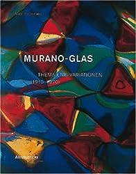 Murano Glass (1910 - 1970). Thema und Variationen / Themes and Variations