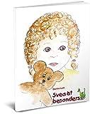 Svea ist besonders - Ein Autismusbuch für Kinder im Kindergarten-, Vorschul- und Grundschulalter